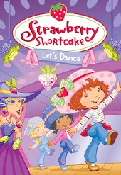 Strawberry Shortcake: Berry Let's Dance