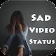 Sad Video Status - वीडियो स्टेटस का खजाना Download on Windows