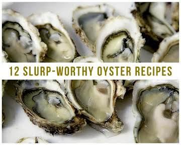12 Slurp-Worthy Oyster Recipes