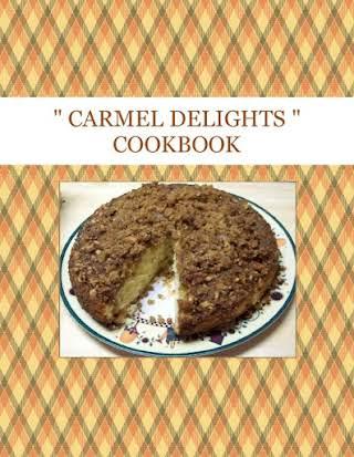 """ CARMEL DELIGHTS "" COOKBOOK"