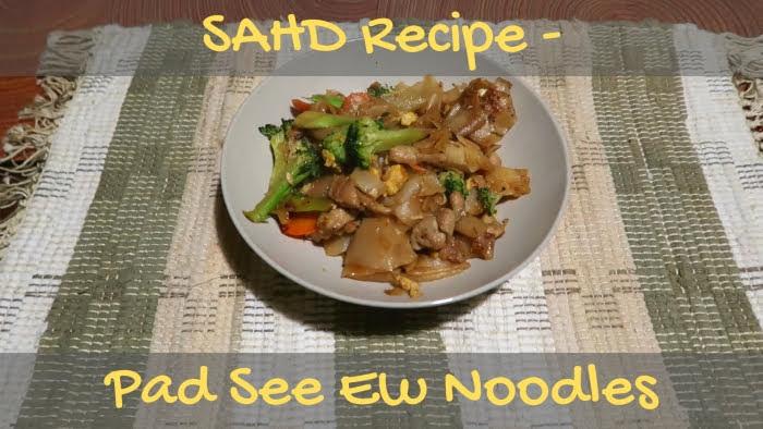 SAHD Recipe - Pad See Ew Noodles