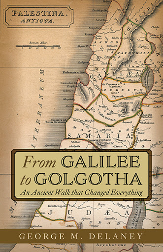 From Galilee to Golgotha cover