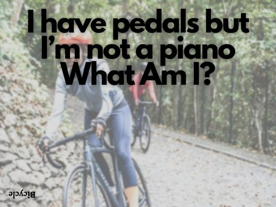 I have pedals but I'm not a piano What Am I?