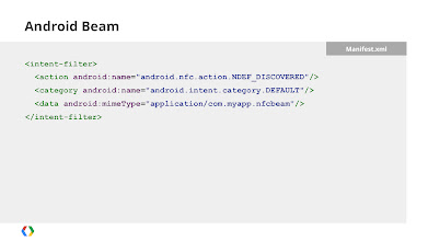 Photo: To receive Android Beam messages, add this Intent Filter to your Activity's manifest tag.