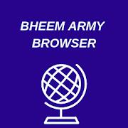 BHEEM ARMY BROWSER