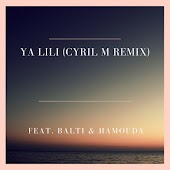 Ya Lili (Cyril M Remix) [feat. Balti & Hamouda]
