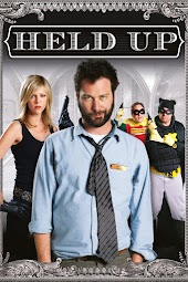 Held Up (2011) (dtv/feature)