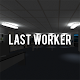 Last Worker v1.0