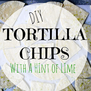 DIY Tortilla chips- with a hint of lime