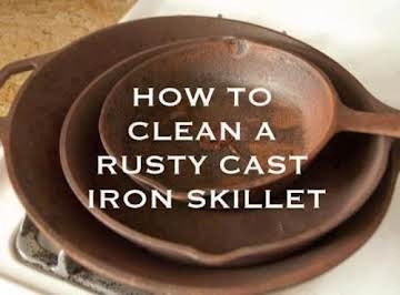 HOW TO CLEAN A CRUSTY, RUSTY CAST IRON SKILLET