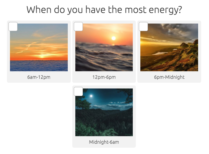 quiz question - When do you have the most energy?
