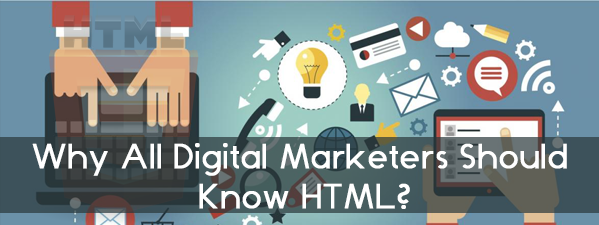 Digital Marketers Should Know HTML