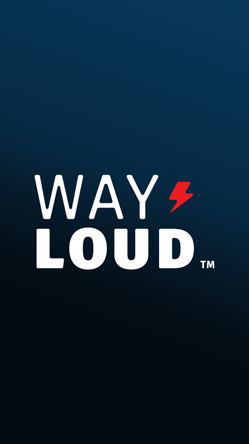 WAY LOUD- screenshot