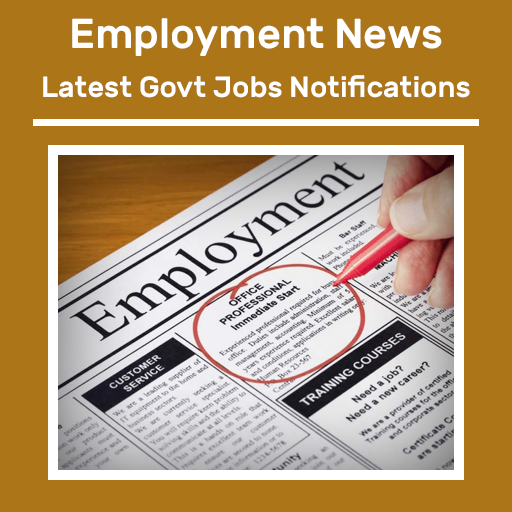 Employment News - Latest Govt Jobs Notifications