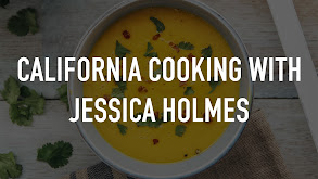 California Cooking With Jessica Holmes thumbnail