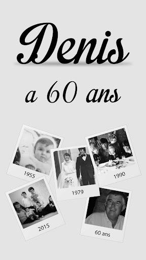 Denis a 60 ans