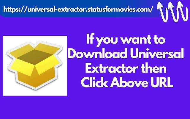 Universal Extractor Download [Window 10,7,8]