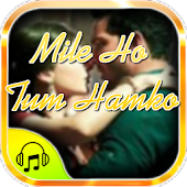 Mile Ho tum hamko songs lyrics