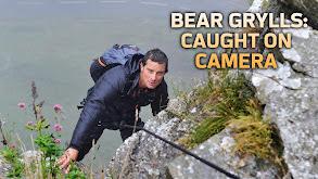 Bear Grylls: Caught On Camera thumbnail