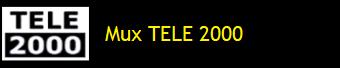 MUX TELE 2000