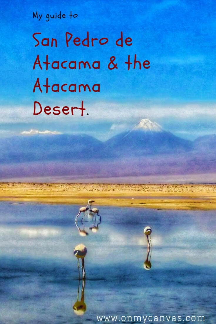 flamingos in the atacama desert used as a pinterest image for a travel guide to san pedro de atacama and the atacama desert chile latin america