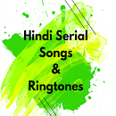 Hindi Serial Songs & Ringtones file APK Free for PC, smart TV Download