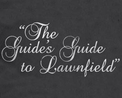 The Guide's Guide to Lawnfield