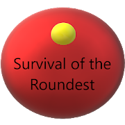 Survival of the Roundest