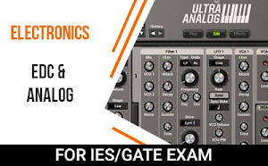Electronics – EDC & Analog Course For GATE/IES Exam 2019