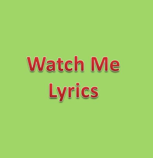 Watch Me Lyrics