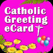 Catholic Greeting eCard