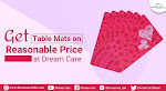 Get Table Mats on Reasonable Price at Dream Care