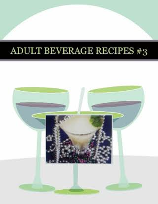 ADULT BEVERAGE  RECIPES  #3