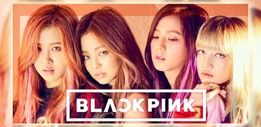 Kill This Love) - BLACK PINK - Aplikacije na Google Playu