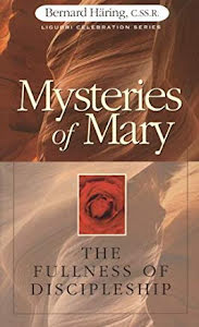 MYSTERIES OF MARY THE FULLNESS OF DISCIPLESHIP
