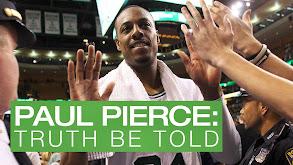 Paul Pierce: Truth Be Told thumbnail