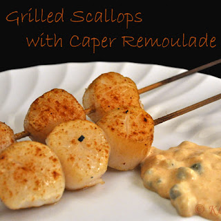 Grilled Scallops with Caper Remoulade.