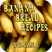 Banana Bread Recipes Volume 1