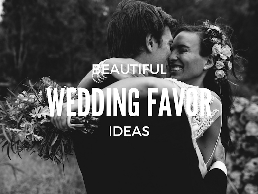 Wedding Wednesday - Beautiful Wedding Favour Ideas