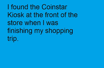 Photo: after shopping I found the Coinstar kiosk at the front of the store