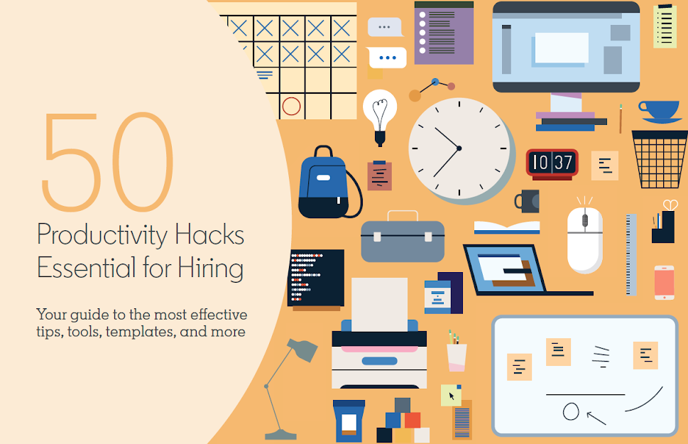 Effective Productivity Tips, Tools and Templates for Hiring Smarter. Source: LinkedIn