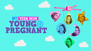 Teen Mom: Young and Pregnant thumbnail