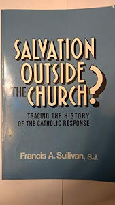 SALVATION OUTSIDE THE CHURCH ?