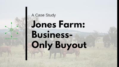 Case Study: Jones Farm: Business- Only Buyout
