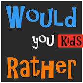 Would You Rather Kids