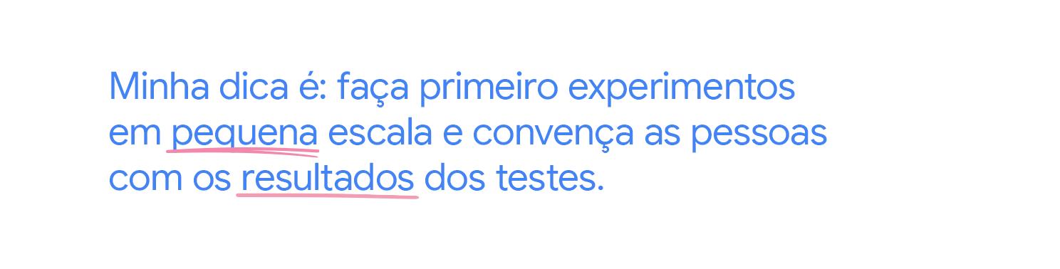 Minha dica é: faça primeiro experimentos em pequena escala e convença as pessoas com os resultados dos testes.