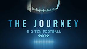 The Journey: Big Ten Football 2012 thumbnail