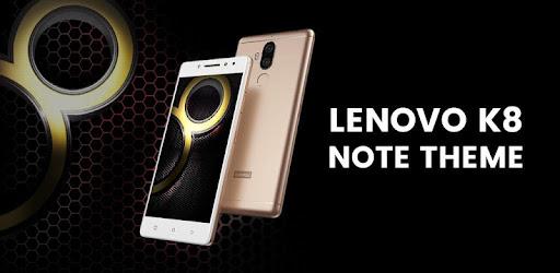 Theme Lenovo K8 / K8 Note / K8 Plus - Apps on Google Play