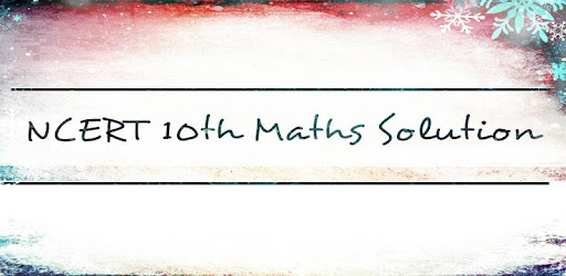 10th Maths NCERT Solution - Apps on Google Play