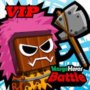 Merge Heroes Battle : Begin Evolve VIP